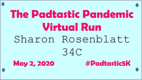 Sharon Rosenblatt's padtastic pandemic virtual run sign with 34C as her number.